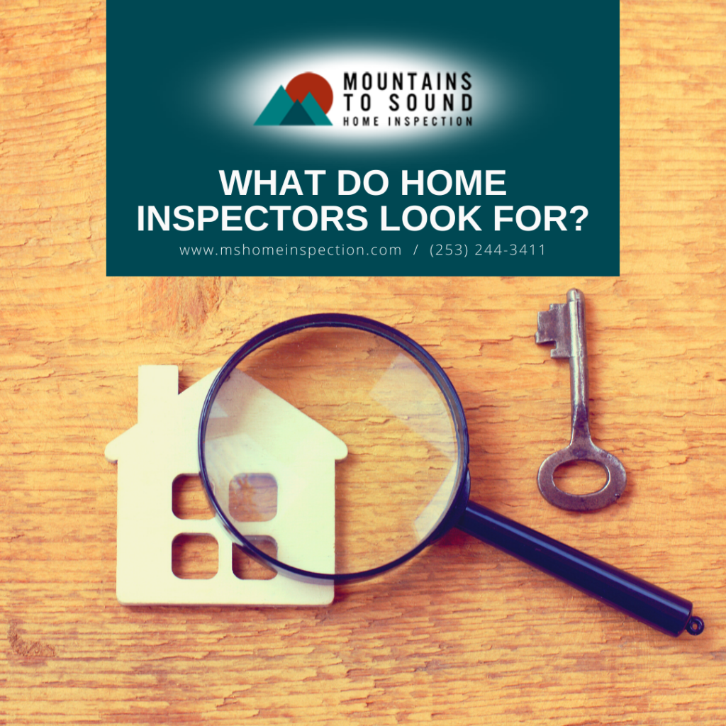 Mountains to Sound Home Inspection What Do Home Inspectors Look For