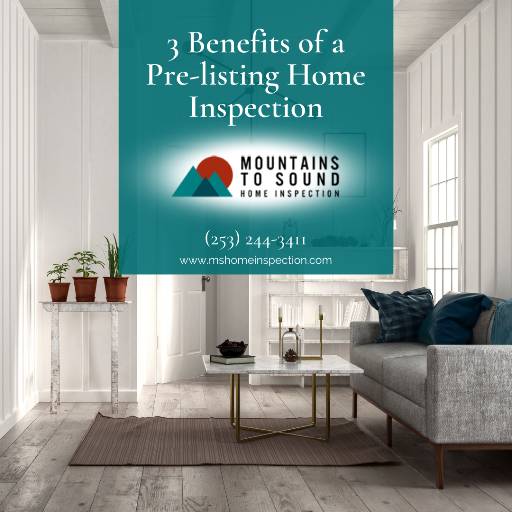 Mountains to Sound Home Inspection 3 Benefits of a Pre-listing Home Inspection