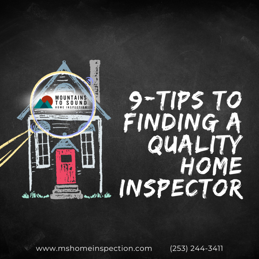 Mountains To Sound Home Inspection 9-Tips To Finding A Quality Home Inspector