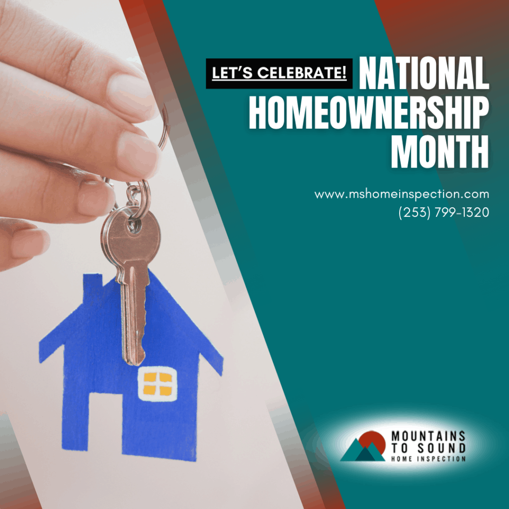 Mountains To Sound Home Inspection Let's Celebrate! National Homeownership Month