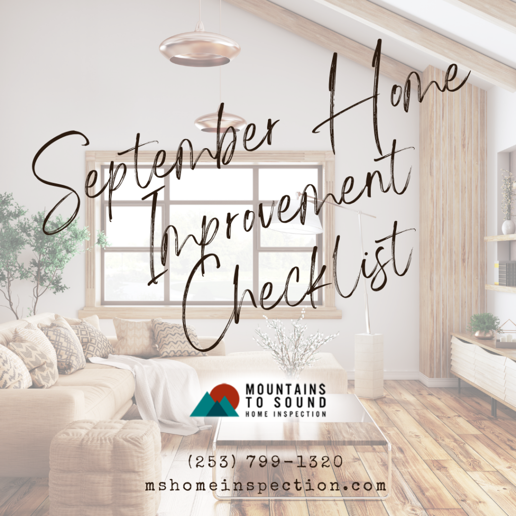 Mountains To Sound Home Inspection September Home Improvement Checklist